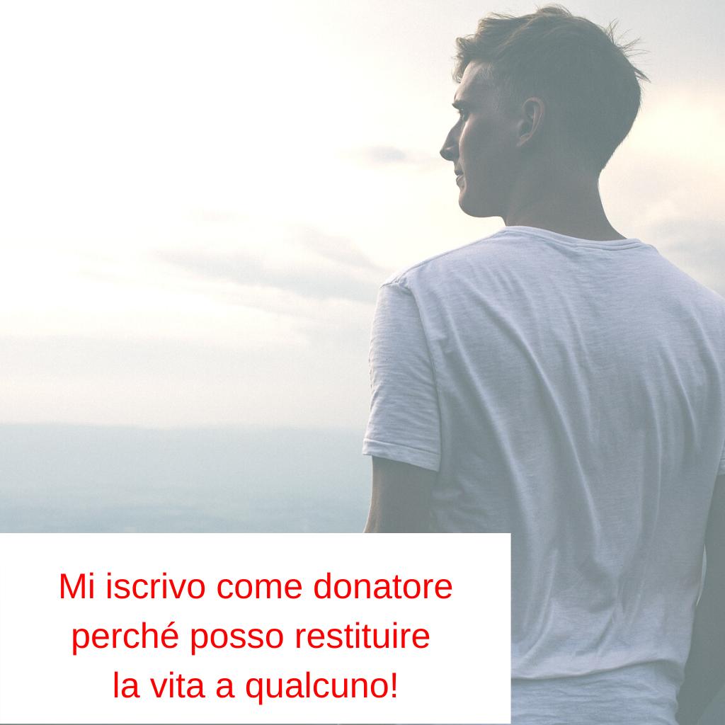 Mi registro come donatore perché posso essere l'unica persona al mondo a poter salvare una vita!